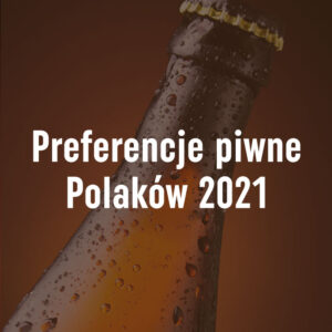 Preferencje piwne Polaków 2021